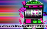 Cara Memainkan Game Slot
